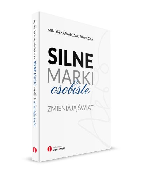 Okładka_3D_Silne_marki_osobiste_Agnieszka_Walczak_Skalecka_Wydawnictwo_Slowa_i_Mysli